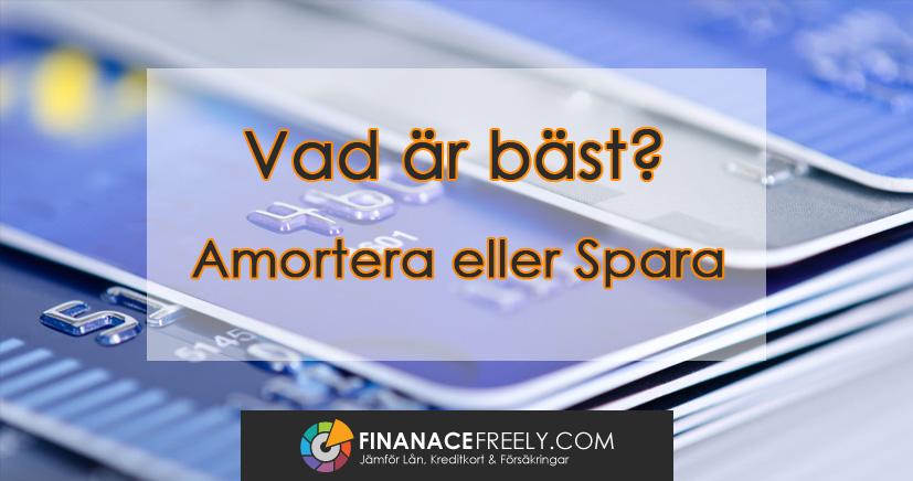 Vad är bäst? Spara pengar eller amortera på sina lån?